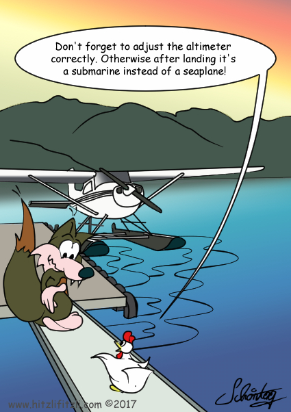 Benny wants to go flying with a seaplane. The chicken gives advice: Adjust the altimeter correctly - in order to avoid making a submarine out of the seaplane while landing.